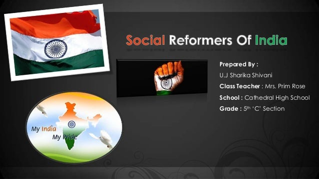 Social Reformers Of India   Prepared by Sharika Shivani U.J