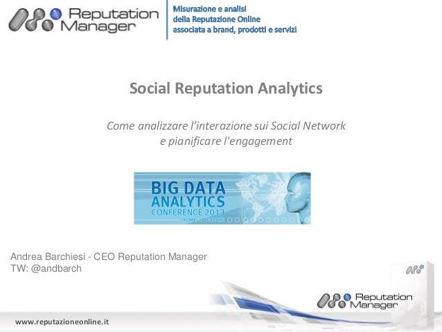 Social Reputation Analytics- Big Data Analytics Conference 2013