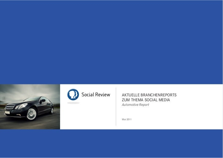 AKTUELLE BRANCHENREPORTSZUM THEMA SOCIAL MEDIAAutomotive ReportMai 2011