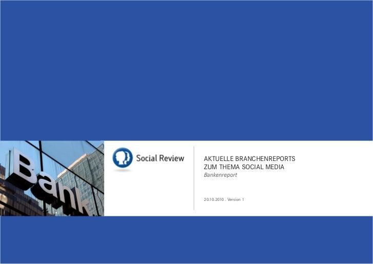 Aktuelle BrAnchenreportszum themA sociAl mediABankenreport20.10.2010 . Version 1