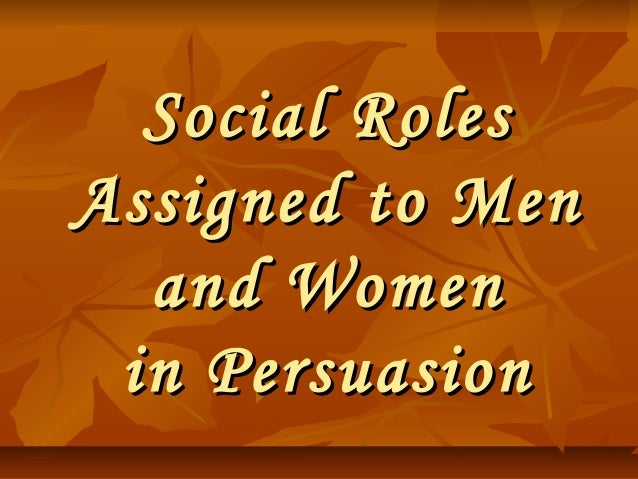 The social roles assigned to women and men