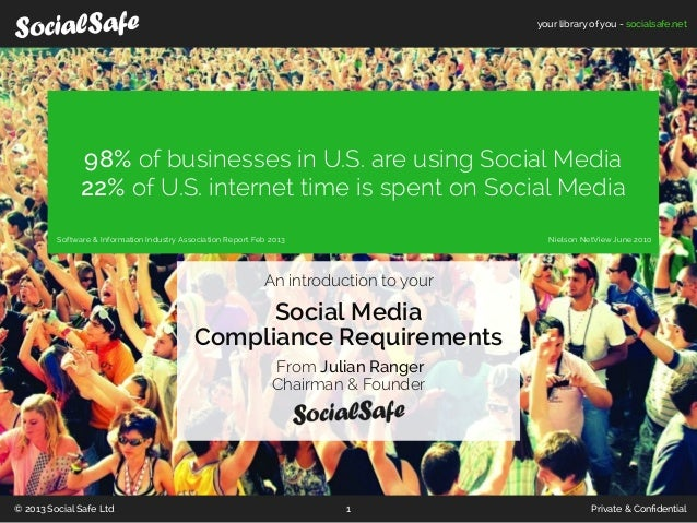 your library of you - socialsafe.net© 2013 Social Safe Ltd Private & Confidential198% of businesses in U.S. are using Socia...
