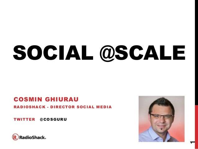 SOCIAL @SCALECOSMIN GHIURAURADIOSHACK - DIRECTOR SOCIAL MEDIATWITTER   @COSGURU                                     1