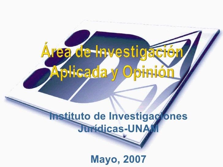 Instituto de Investigaciones Jurídicas-UNAM Mayo, 2007
