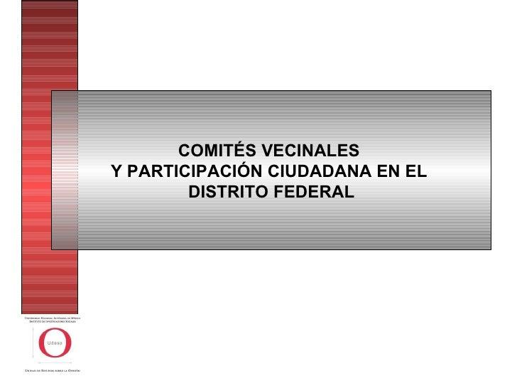 COMITÉS VECINALES  Y  PARTICIPACIÓN CIUDADANA EN EL  DISTRITO FEDERAL