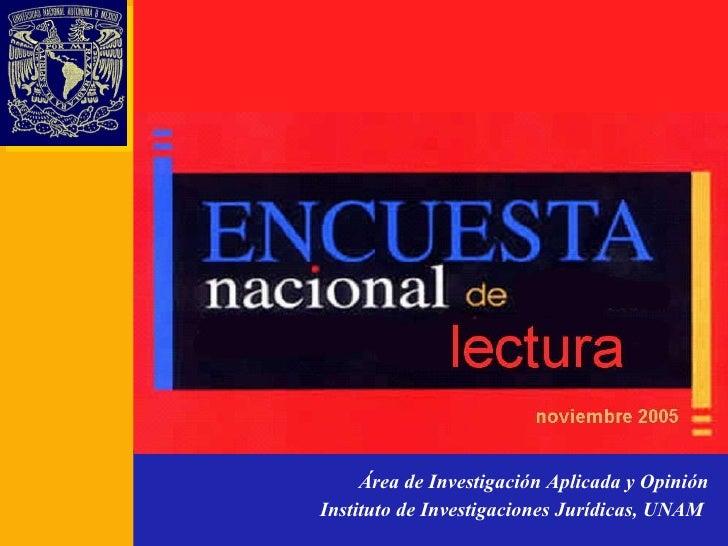 Área de Investigación Aplicada y Opinión Instituto de Investigaciones Jurídicas, UNAM