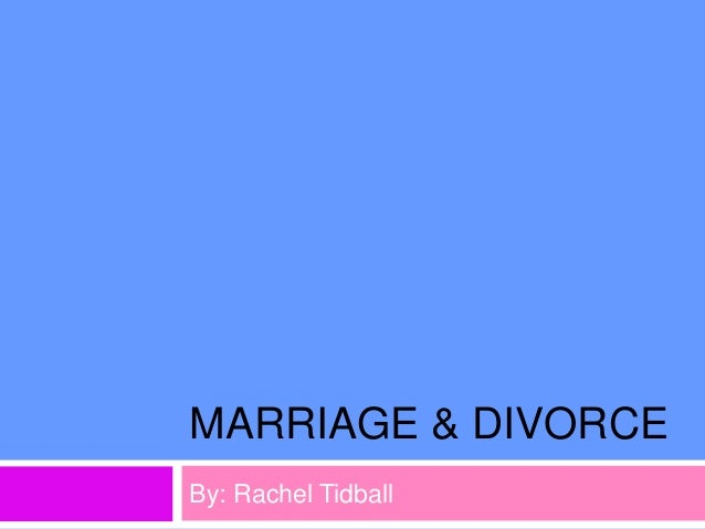 Marriage and Divorce - Rachel Tidball