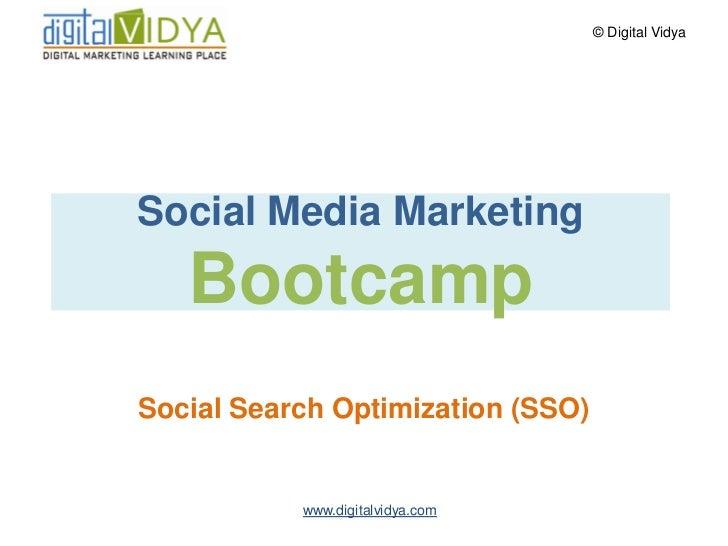 © Digital Vidya     Social Search Optimization     Bootcamp  Social Search Strategy Framework               www.digitalvid...