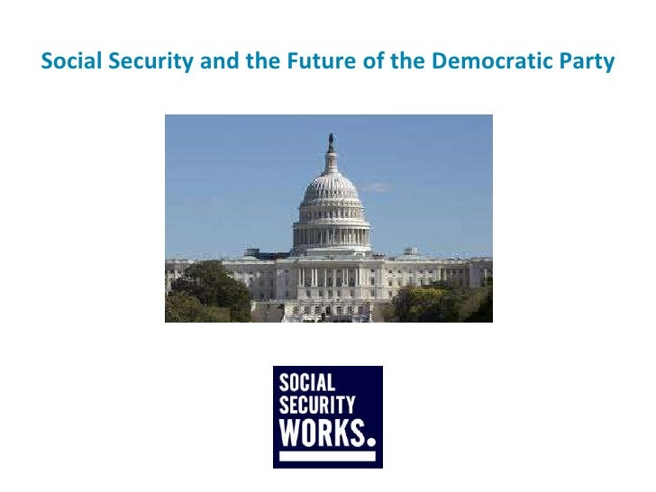 Social Security & The Future of the Democratic Party
