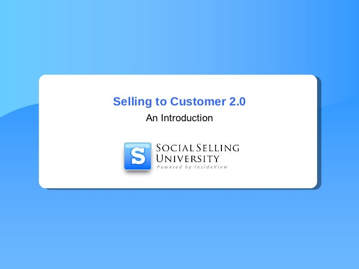 Selling to Customer 2.0 An Introduction