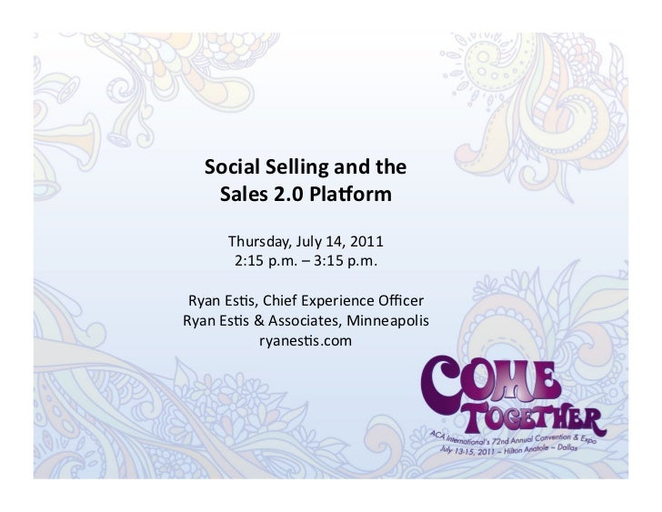 Social Selling and the       Sales 2.0 Pla3orm          Thursday, July 14, 2011           2:15 p...
