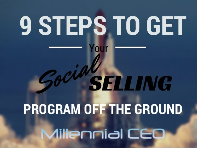 9 Steps to Get Your 'Social-Selling' Program Off the Ground via @MillennialCEO