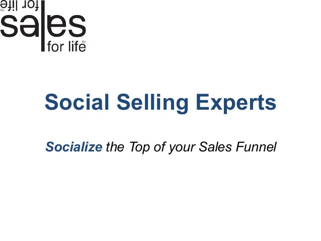 Social Selling ExpertsSocialize the Top of your Sales Funnel