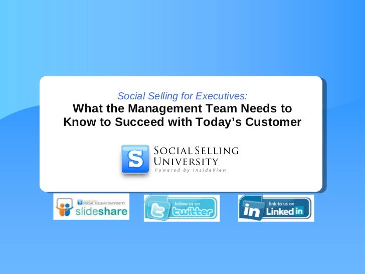 Social Selling for Executives: What the Management Team Needs to Know to Succeed with Today's Customers