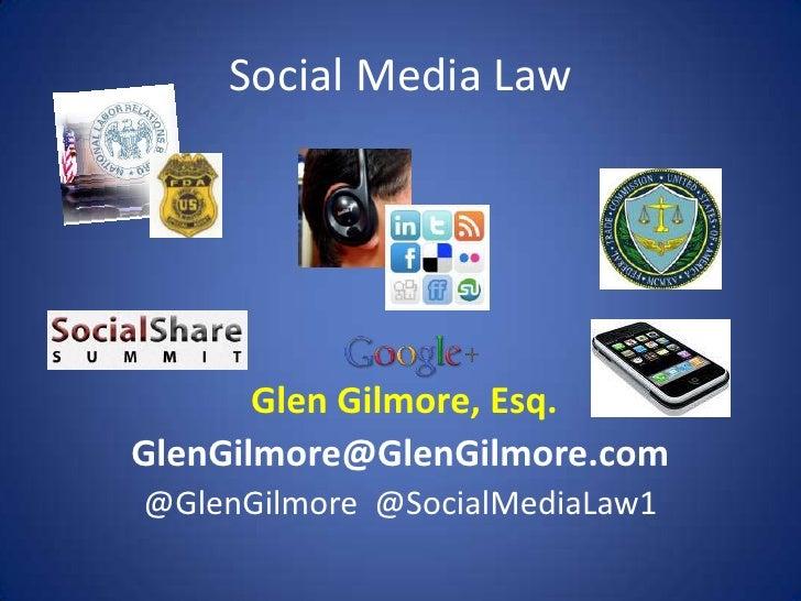 Social Media Law       Glen Gilmore, Esq.GlenGilmore@GlenGilmore.com@GlenGilmore @SocialMediaLaw1