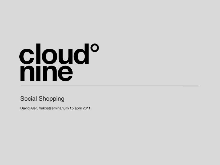 Social Shopping<br />David Aler, frukostseminarium 15 april 2011<br />