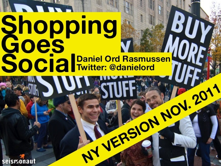 ShoppingGoesSocial     Daniel Ord Rasmussen     Twitter: @danielord                                 1 1                   ...