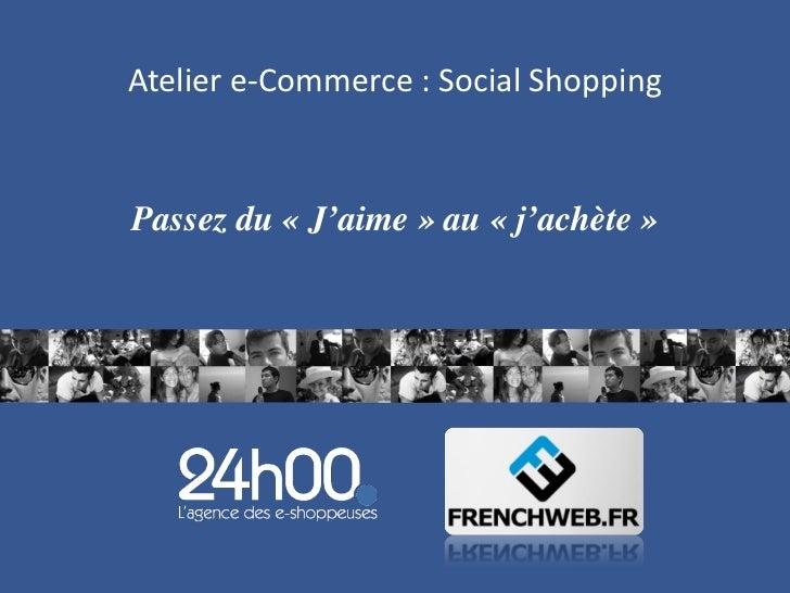 Atelier Social shopping chez FrenchWeb