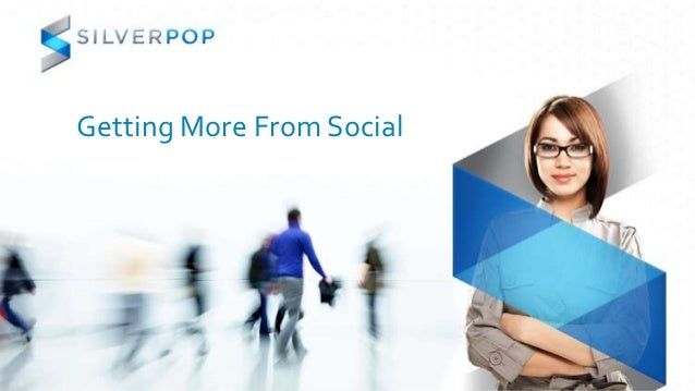 Getting More From Social