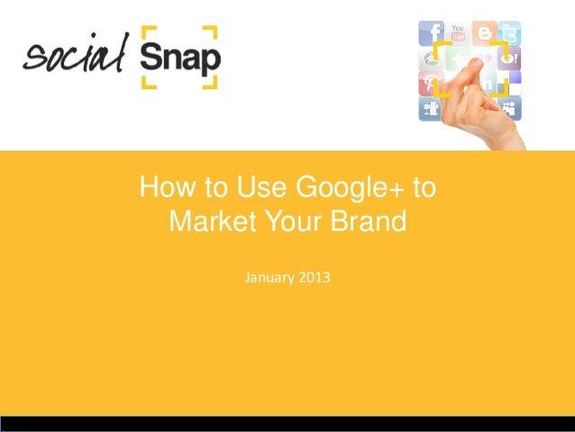 Social Snap:   Google+ platform report
