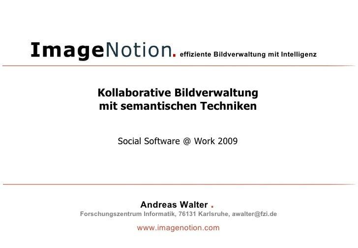 Kollaborative Bildverwaltung mit semantischen Techniken Social Software @ Work 2009