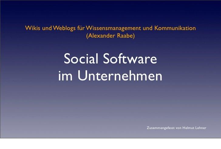 Wikis und Weblogs für Wissensmanagement und Kommunikation                       (Alexander Raabe)               Social Sof...