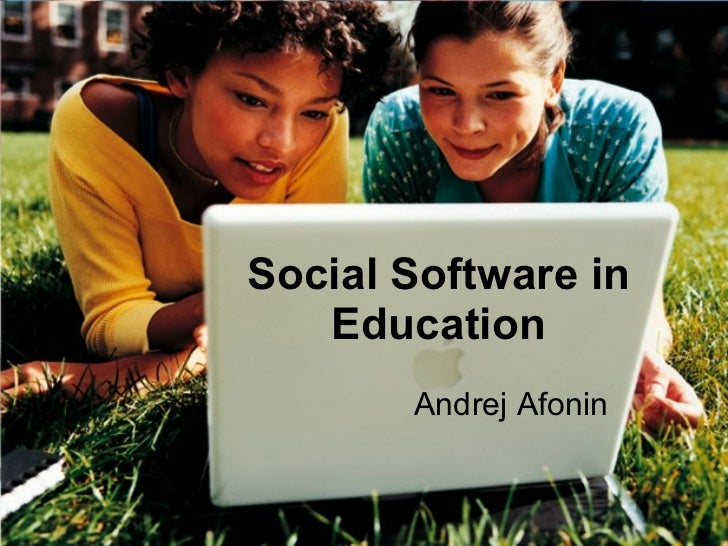 Social Software in Education Andrej Afonin