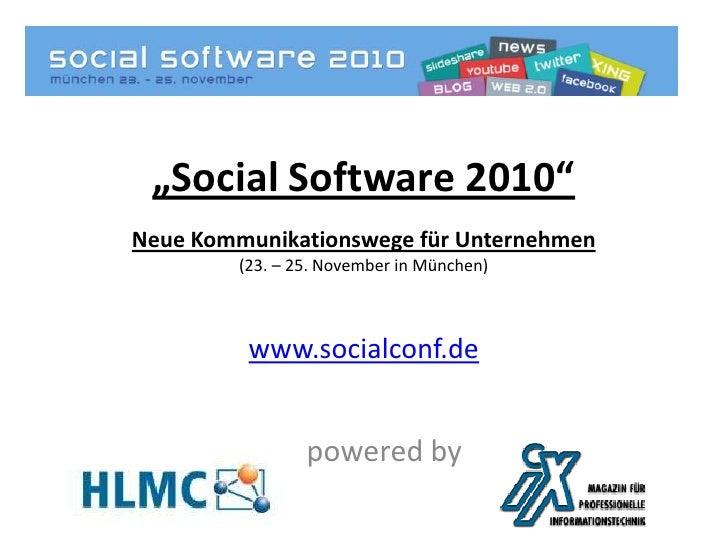 """Social Software 2010"" .Neue Kommunikationswege für Unternehmen(23. – 25. November in München)www.socialconf.de<br />power..."