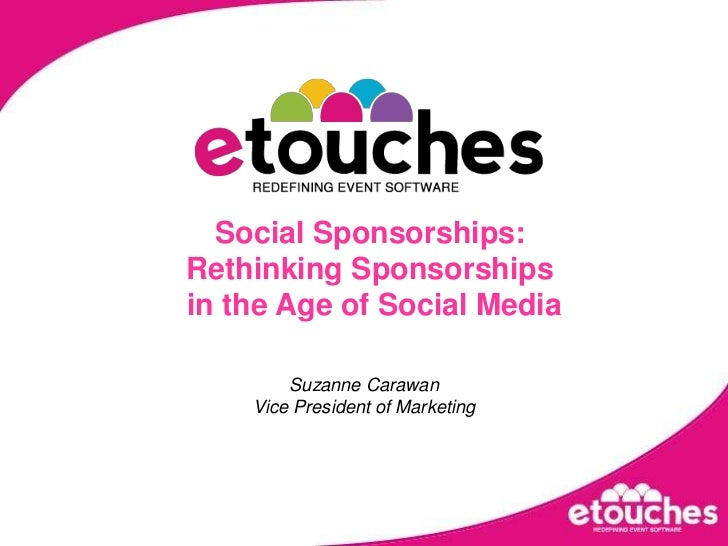 Social Sponsorships: Rethinking Sponsorships in the Age of Social Media
