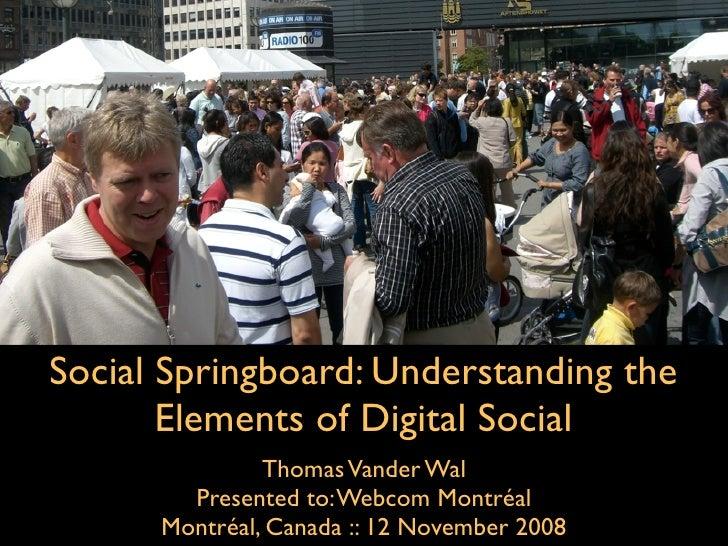 Social Springboard: Understanding the  Elements of Digital Social