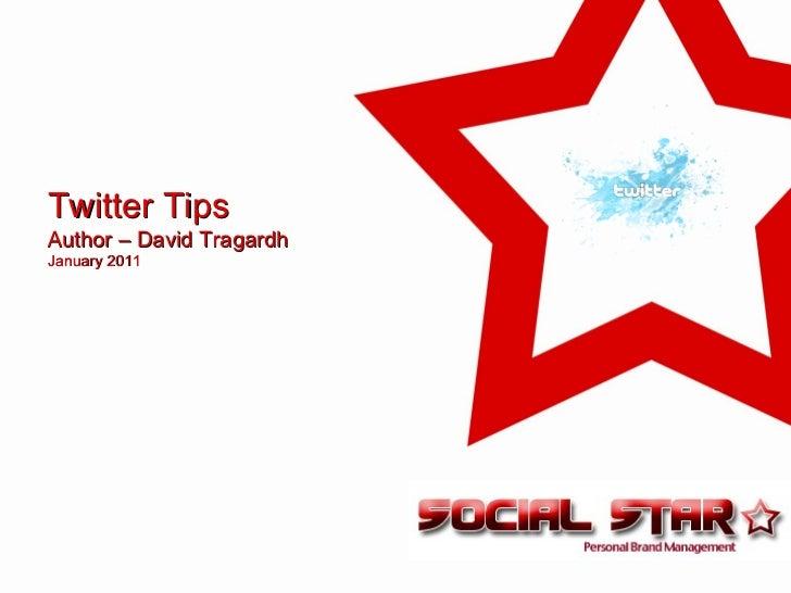 Twitter TipsAuthor – David TragardhJanuary 2011