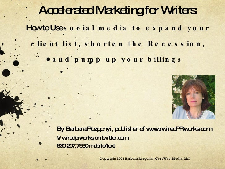 Social Media Marketing for Professional Writers: Raise Visibility, Make Connections and Build Business By Barbara Rozgonyi...