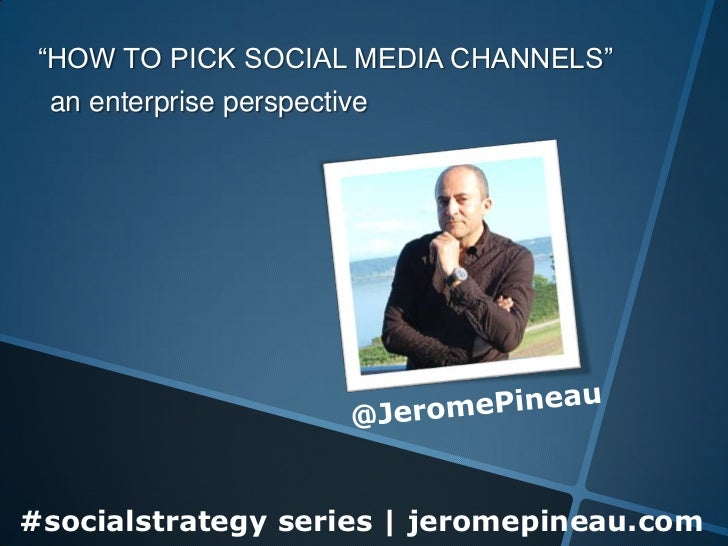"""""""HOW TO PICK SOCIAL MEDIA CHANNELS"""" an enterprise perspective#socialstrategy series 