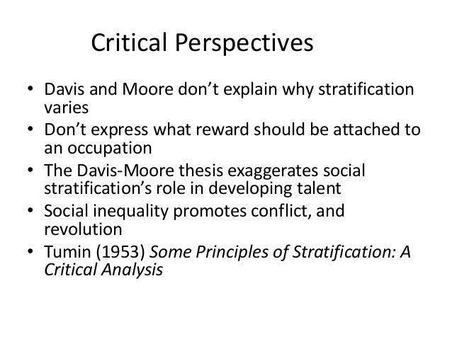 davis moore thesis social stratification C the functions of social stratification 1 the davis-moore thesis is the assertion that social stratification is a universal pattern because it has beneficial.