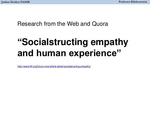 """""""Socialstructing empathy and human experience"""" http://www.iftf.org/future-now/article-detail/socialstructing-empathy/ Jord..."""