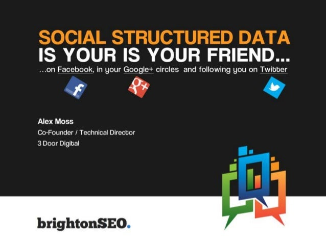 Social structured data is your friend   brighton seo april 2013