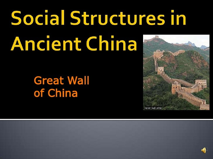 Great Wall of China<br />Social Structures in Ancient China<br />