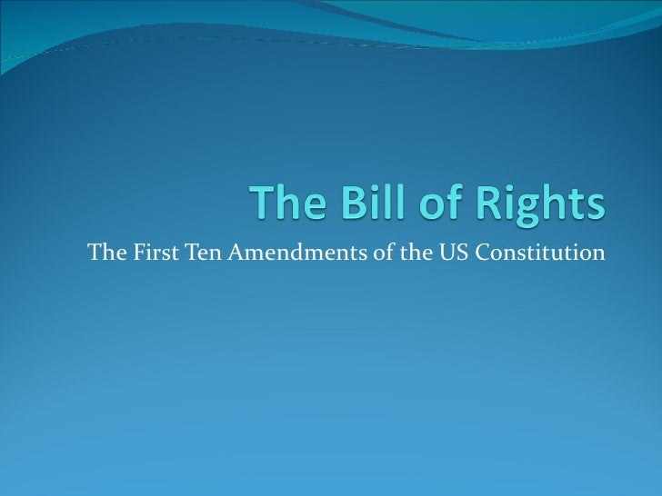 The First Ten Amendments of the US Constitution