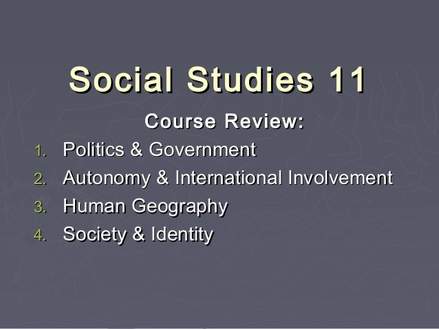 Social studies 11 course review