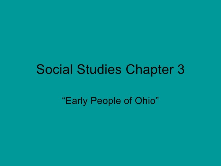 """Social Studies Chapter 3 """" Early People of Ohio"""""""