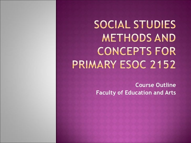 Social studies methods and concepts for primary esoc