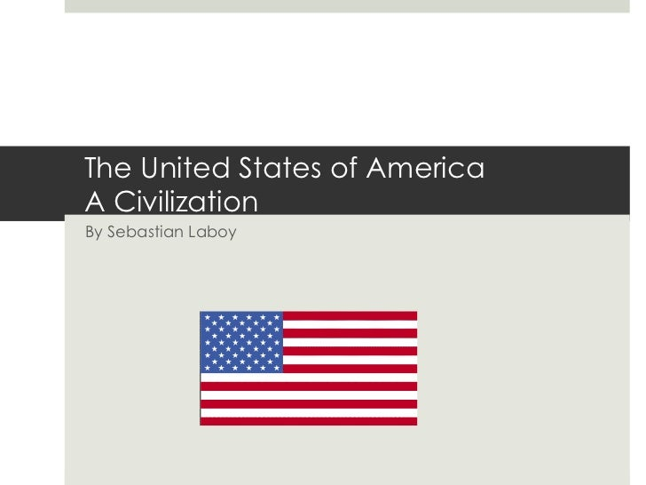 The United States of America A Civilization By Sebastian Laboy