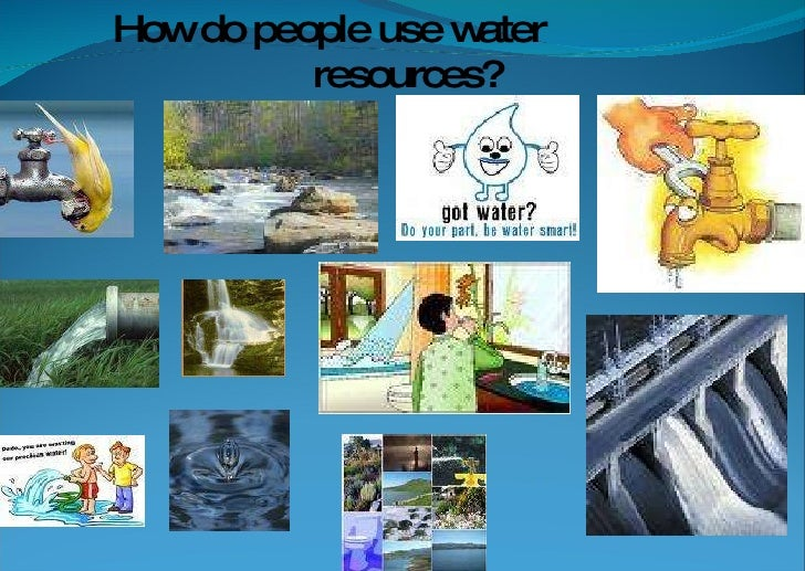 How do people use water resources?