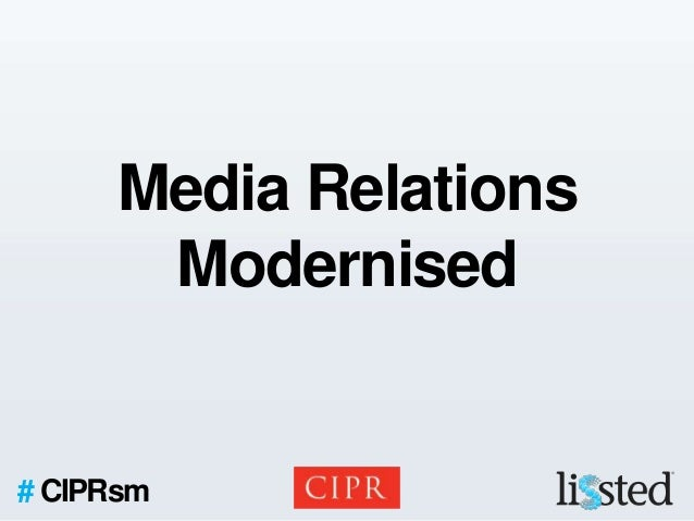 Media Relations      Modernised# CIPRsm