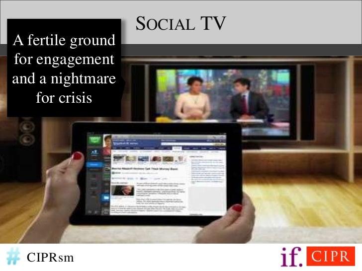 SOCIAL TVA fertile groundfor engagementand a nightmare    for crisis  CIPRsm