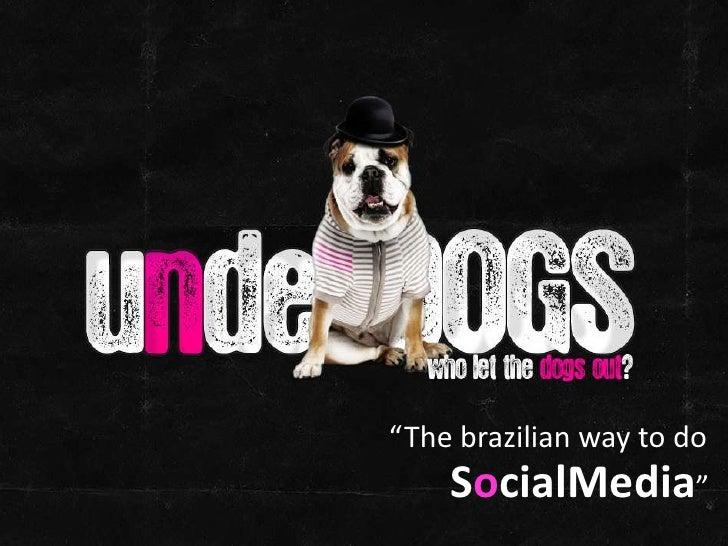 """The brazilian way to do<br />SocialMedia""<br />"
