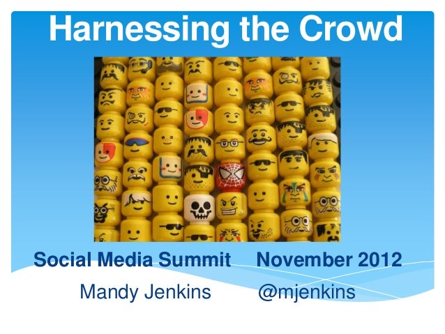 Harnessing the CrowdSocial Media Summit   November 2012    Mandy Jenkins     @mjenkins