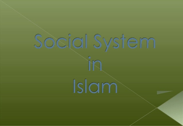  Social System Defined  Introduction  Same Ahkam for both Man & Woman  Specific Ahkam for each Gender  Husband & Wife...