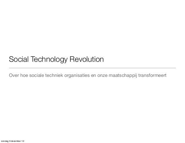 Social Technology Revolution      Over hoe sociale techniek organisaties en onze maatschappij transformeertzondag 9 decemb...
