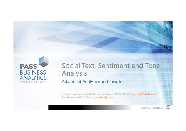 Social Text, Sentiment and ToneAnalysisAdvanced Analytics and InsightsRuben Pertusa Lopez, SolidQ, Business Intelligence D...